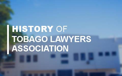 Tobago Lawyers Association - history