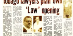 Tobago Lawyers Association - News Archive - Scan of Newspaper article Tobago Lawyers plan own 'Law' opening 04-11-85