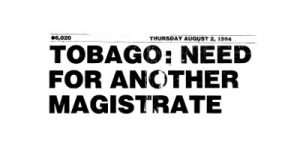Tobago Lawyers Association - News Archive - Scan of Newspaper article Tobago: Need for another magistrate